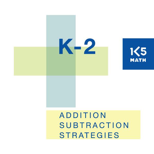 K-2 Addition/Subtraction Strategies