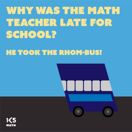 Math Joke: Why was the math teacher late for school?