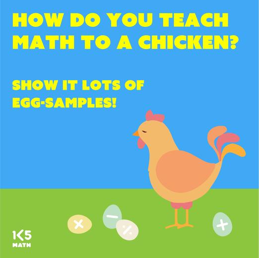 Math Joke: How do you teach math to a chicken?