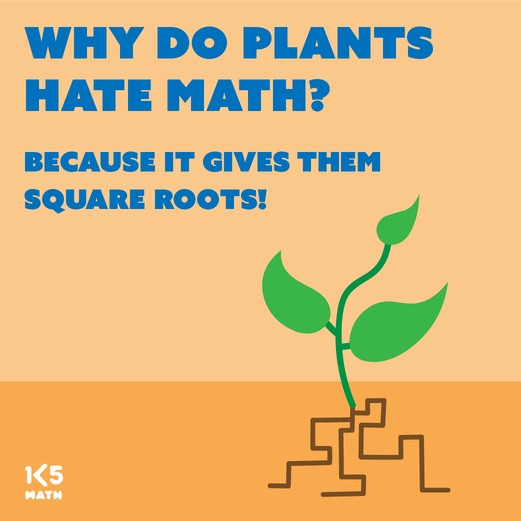 Math Joke: Why do plants hate math?