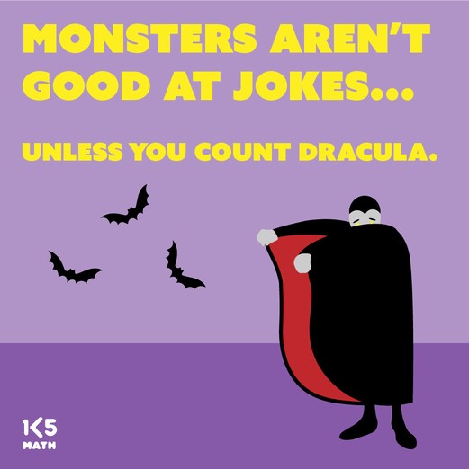 Math Joke: Monsters aren't good at jokes
