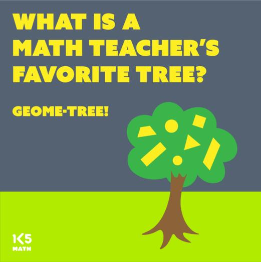 Math Joke: What is a math teacher's favorite tree?