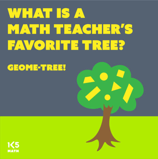 Math Joke: What is a math teacher's favorite tree?