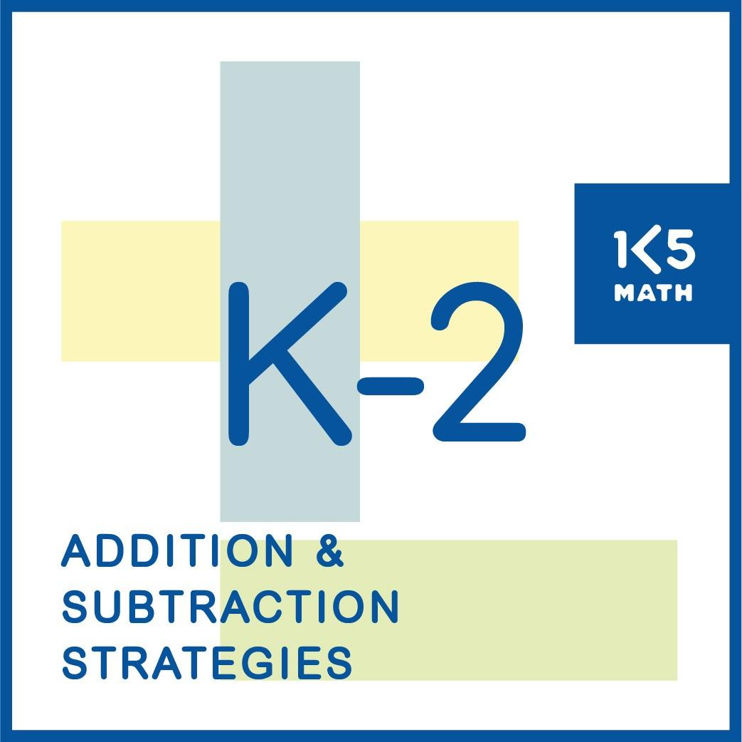 K-2 Addition & Subtraction Strategies