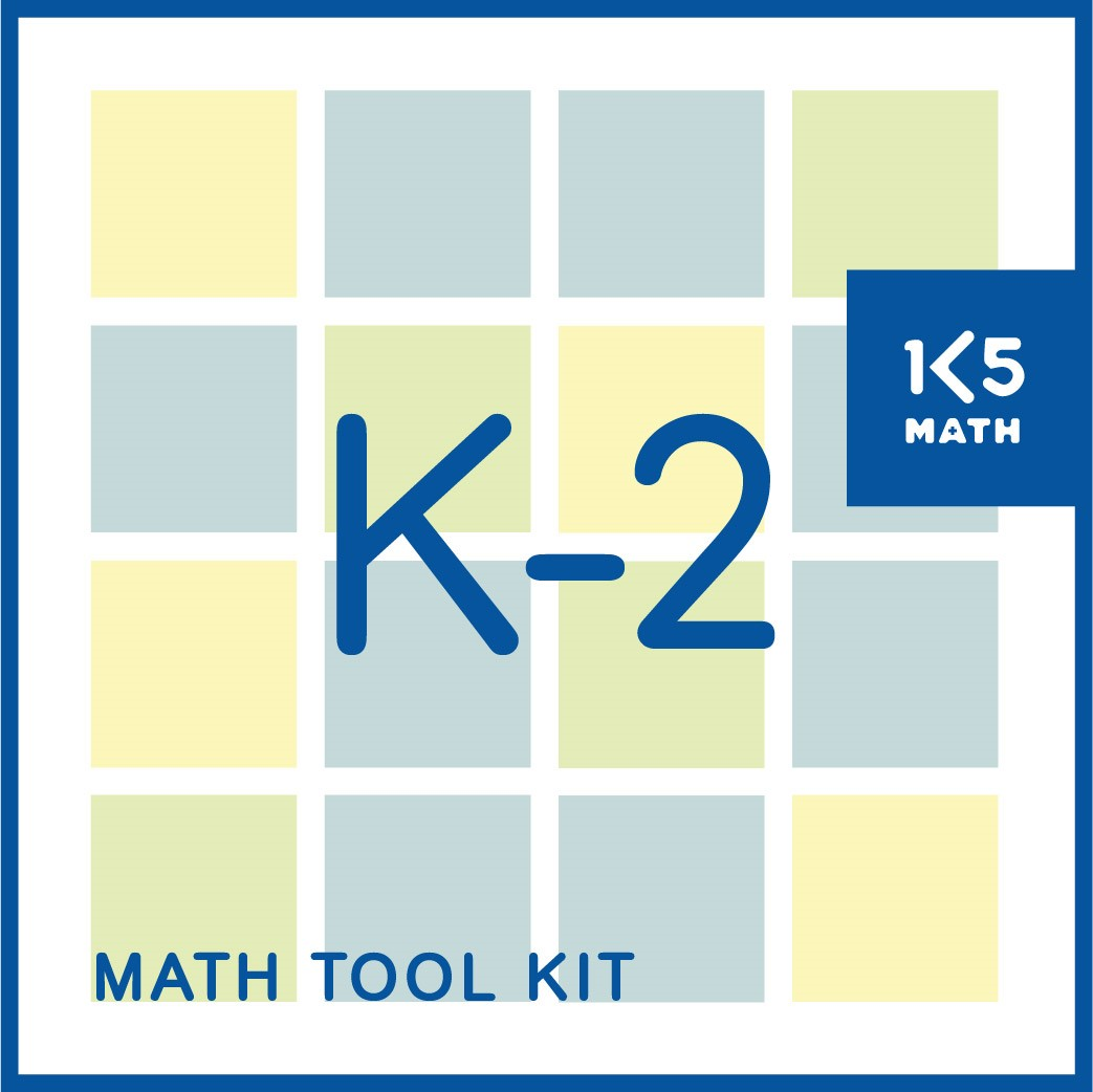 K-2 Math Tool Kit: 46 tools to support the development of students' math skills and understandings